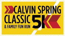 Calvin Spring Classic & Family Fun Run 5k